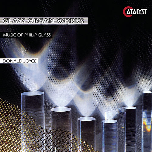 Glass Organ Works: Music of Philip Glass by Philip Glass