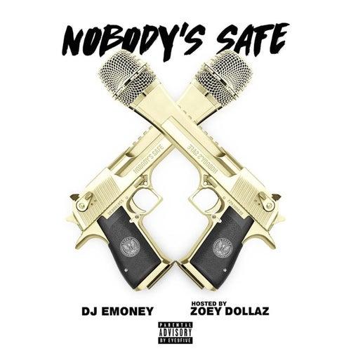 Nobody's Safe by Zoey Dollaz