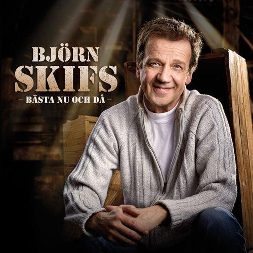 Bästa nu och då by Björn Skifs