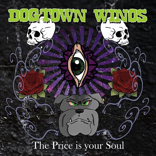 The Price Is Your Soul von Dogtown Winos