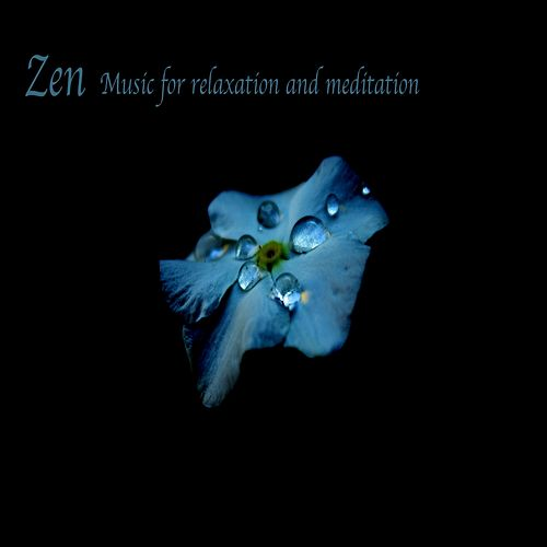 Zen Music for Relaxation and Meditation de Zen Meditate
