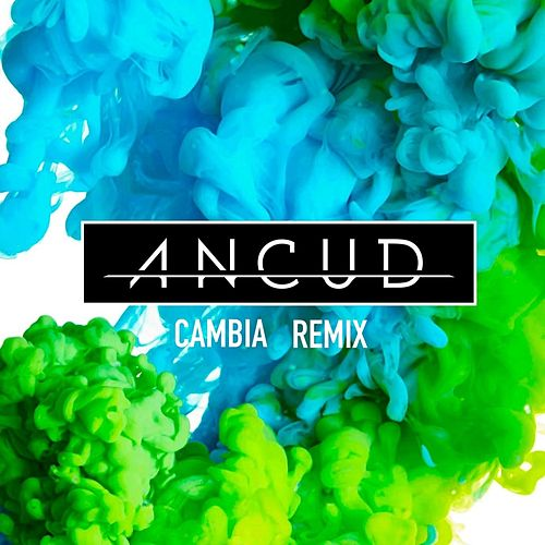Cambia (Remix) de Ancud