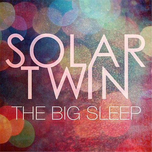 The Big Sleep by Solar Twin