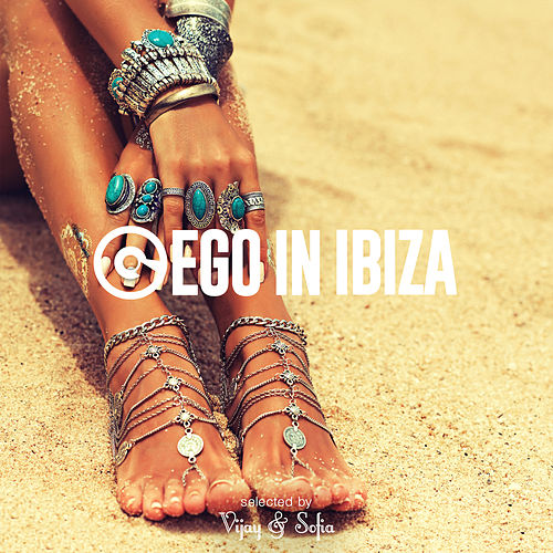 Ego in Ibiza Selected by Vijay & Sofia (Ims 2017 Edition) von Various Artists