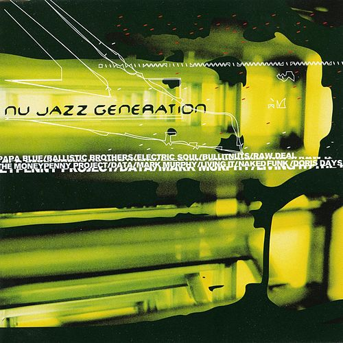 Nu Jazz Generation de Various Artists