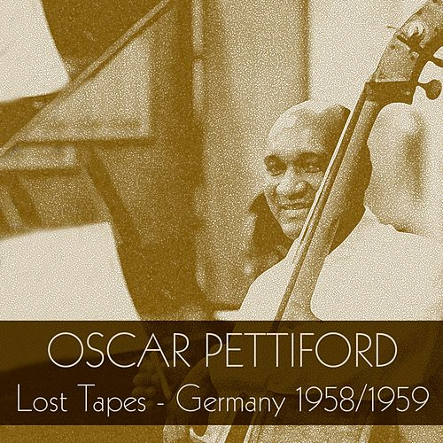Oscar Pettiford: Lost Tapes - Germany 1958/1959 von Oscar Pettiford