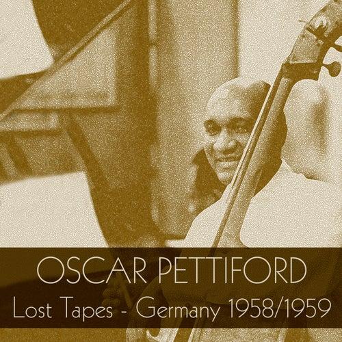 Oscar Pettiford: Lost Tapes - Germany 1958/1959 von Oscar Pettiford