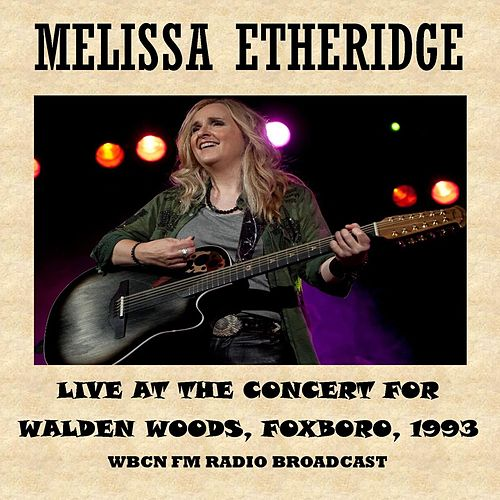 The Concert for Walden Woods, Foxboro, 1993 (Fm Radio Broadcast) de Melissa Etheridge