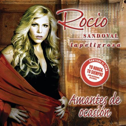 Amantes De Ocasión by Rocio Sandoval 'La Peligrosa'