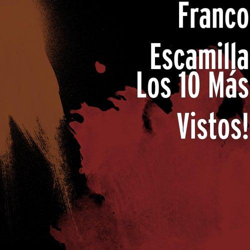 Los 10 Más Vistos! de Franco Escamilla