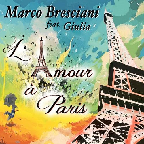 L'amour a Paris de Marco Bresciani