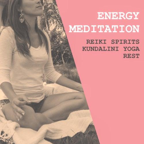 Energy Meditation – Reiki Spirits, Kundalini Yoga, Rest (Meditación Música Ambiente) de Meditación Música Ambiente