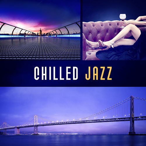 Chilled Jazz – Relaxing Hits, Jazz Music, Mellow Jazz, Instrumental Lounge de Acoustic Hits