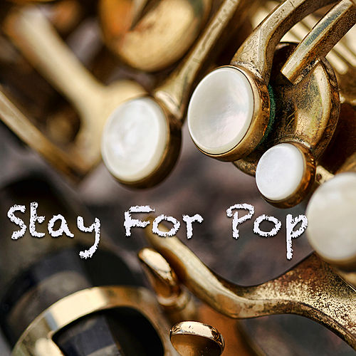 Stay For Pop by Various Artists