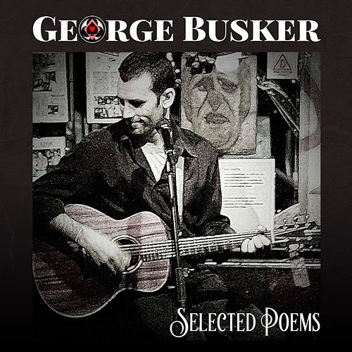 Selected Poems by George Busker