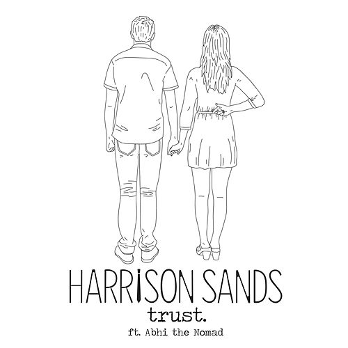 Trust (feat. Abhi The Nomad) - Single by Harrison Sands