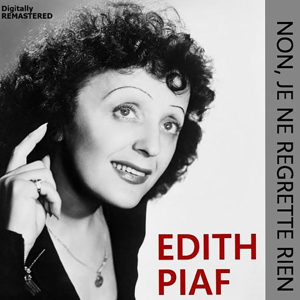 Non Je Ne Regrette Rien Remastered By Edith Piaf
