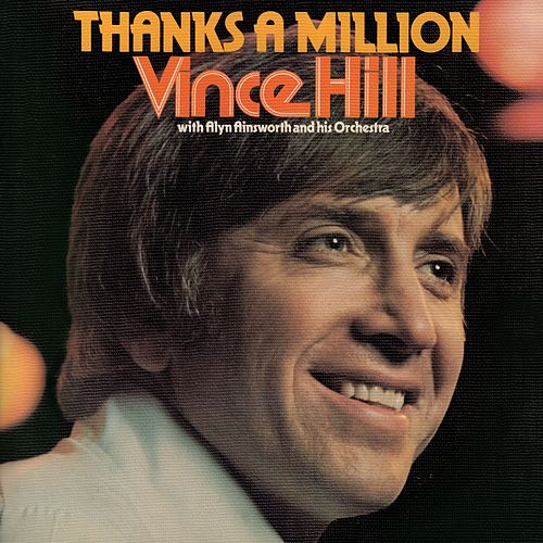 Thanks a Million (with Alyn Ainsworth & His Orchestra) (2017 Remaster) von Vince Hill