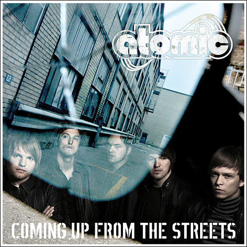 Coming up from the Streets de Atomic