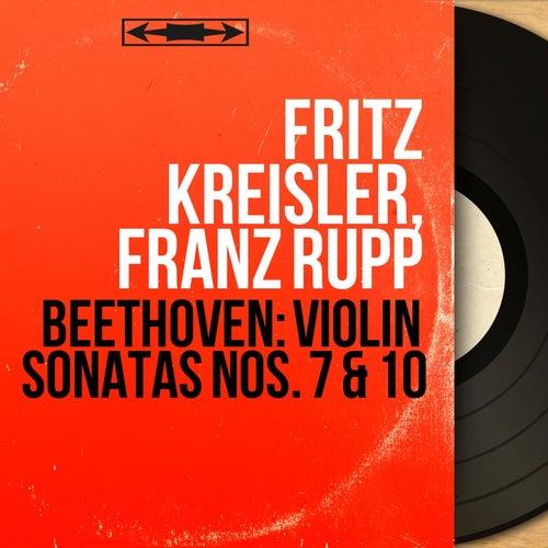 Beethoven: Violin Sonatas Nos. 7 & 10 (Recorded in 1936, Mono Version) von Fritz Kreisler