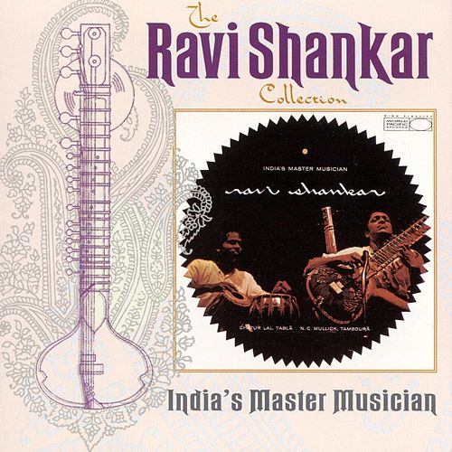 The Ravi Shankar Collection: India's Master Musician by Ravi Shankar