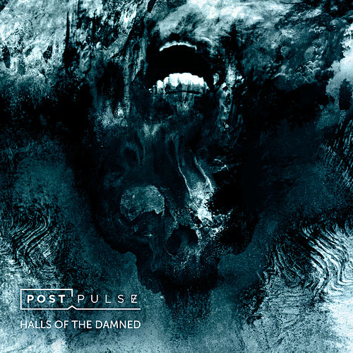 Halls of the Damned by Post Pulse