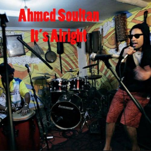It's Alright by Ahmed Soultan
