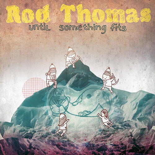 Until Something Fits by Rod Thomas