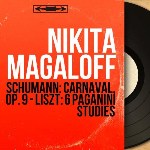 Schumann: Carnaval, Op. 9 - Liszt: 6 Paganini Studies (Mono Version) by Nikita Magaloff