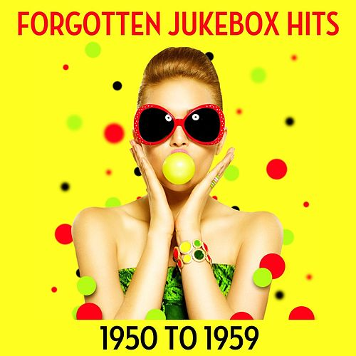 Forgotten Jukebox Hits: 1950 to 1959 de Various Artists
