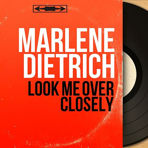 Look Me Over Closely (Live, Mono Version) by Marlene Dietrich