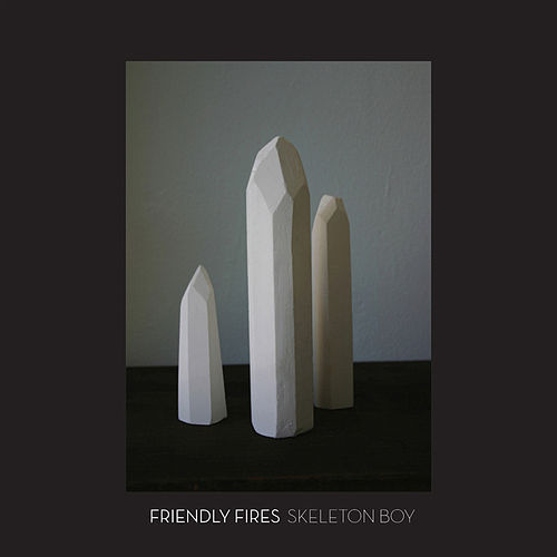 Skeleton Boy by Friendly Fires