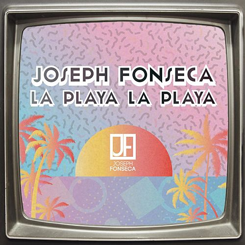 La Playa la Playa von Joseph Fonseca