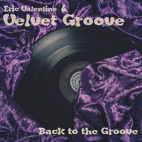 Back to the Groove by eric valentine