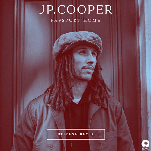 Passport Home (Deepend Remix) van JP Cooper