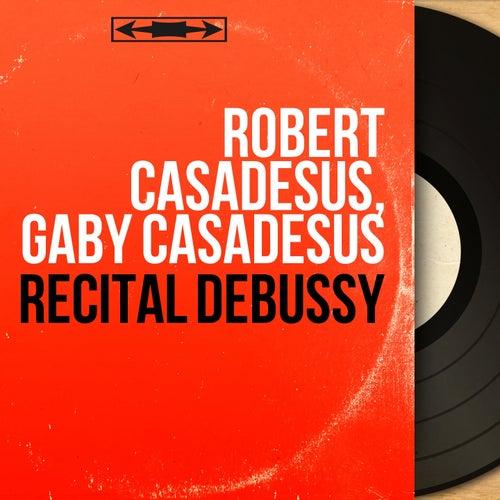 Récital Debussy (Mono Version) de Robert Casadesus