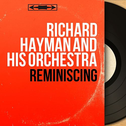 Reminiscing (Mono Version) by Richard Hayman
