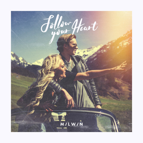 Follow Your Heart von Milwin