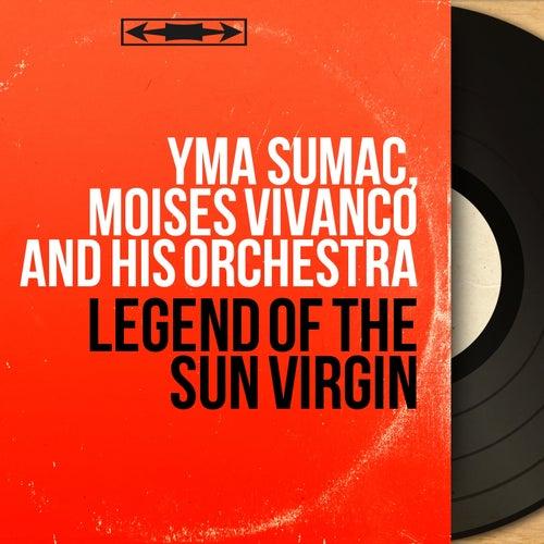 Legend of the Sun Virgin (Mono Version) by Moises Vivanco Yma Sumac