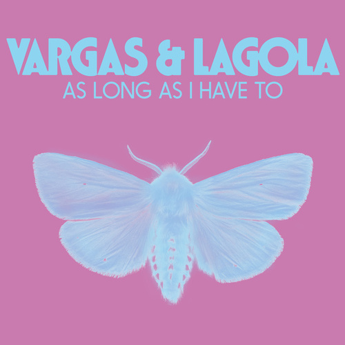 As Long As I Have To by Vargas & Lagola