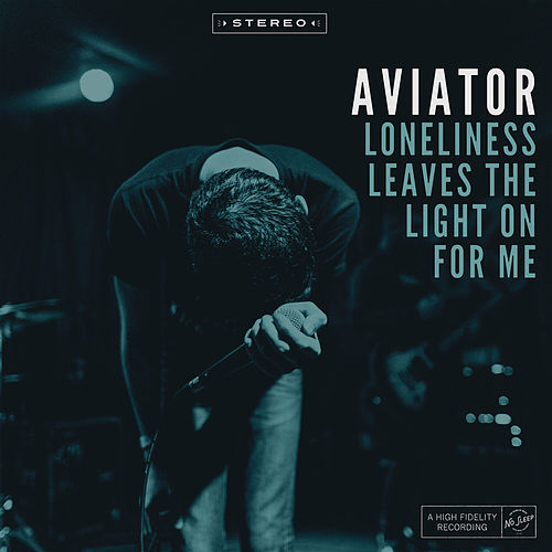 Loneliness Leaves the Light on for Me by Aviator