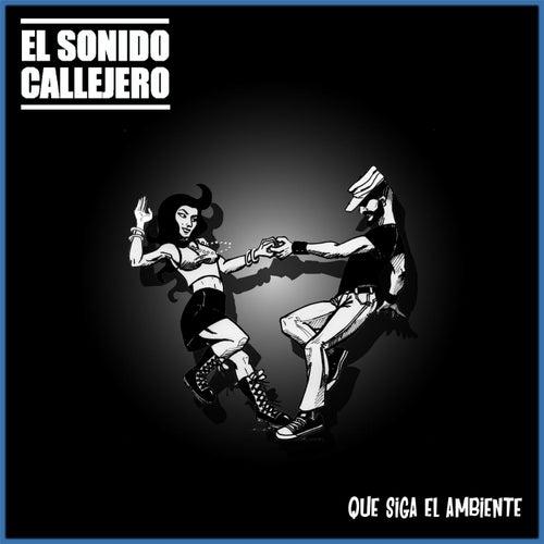 Que Siga El Ambiente by El Sonido Callejero