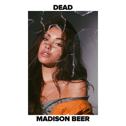 Dead by Madison Beer
