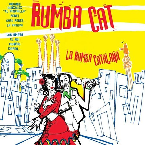 Rumba Cat: La Rumba Catalana de Various Artists
