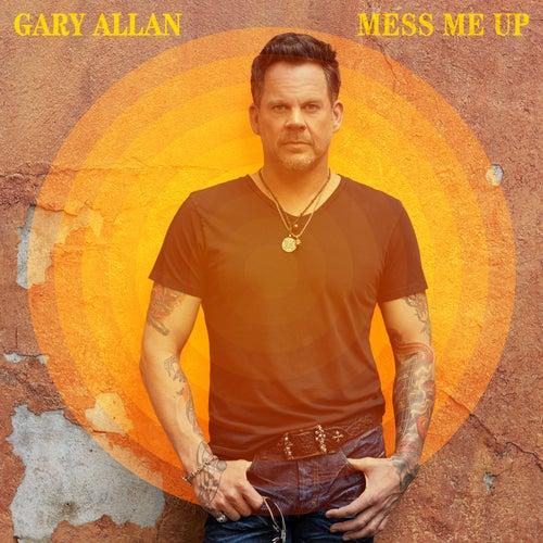 Mess Me Up de Gary Allan
