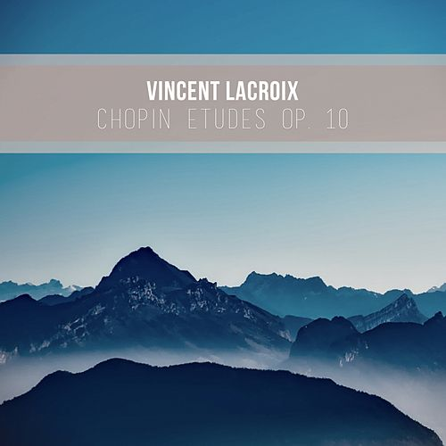 Etude in C major Op  10, No  1 Waterfall by Vincent LaCroix