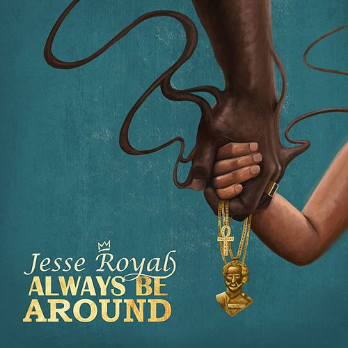 Always Be Around von Jesse Royal