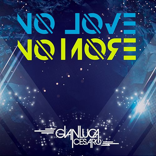 No Love No More by Gianluca Cesaro