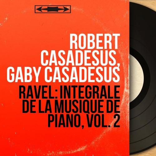 Ravel: Intégrale de la musique de piano, vol. 2 (Mono Version) de Robert Casadesus
