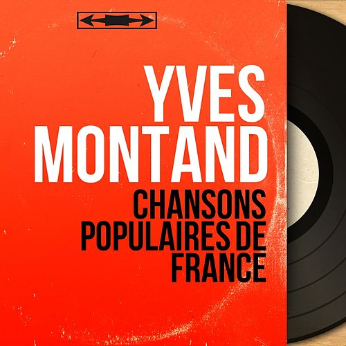 Chansons populaires de France (Mono version) by Yves Montand
